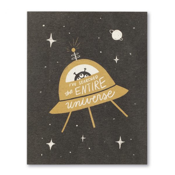 I've Searched the Entire Universe - Greeting Card